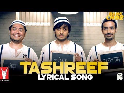 Lyrical: Tashreef Song with Lyrics   Bank Chor   Riteish Deshmukh   Adheesh Verma