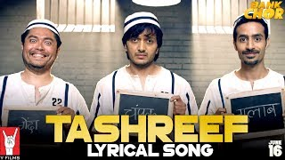 Lyrical: Tashreef Song with Lyrics | Bank Chor | Riteish Deshmukh | Adheesh Verma