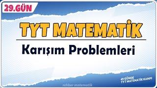 Karışım Problemleri  49 Günde TYT Matematik Kampı 29.Gün  Rehber Matematik
