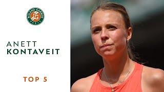 Anett Kontaveit - TOP 5 | Roland Garros 2018