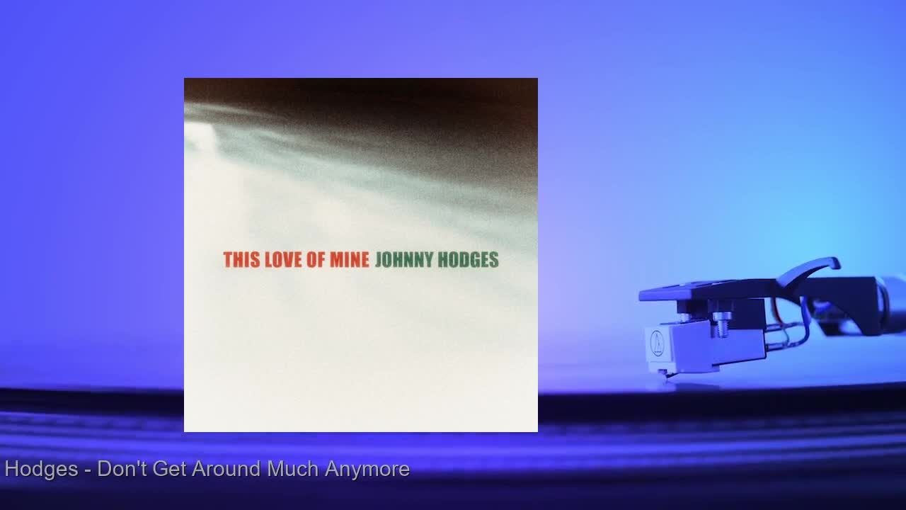 Johnny Hodges - Don't Get Around Much Anymore