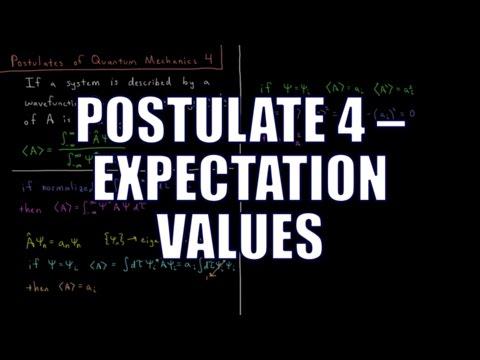 Quantum Chemistry 4.4 - Postulates of Quantum Mechanics 4: Expectation Values