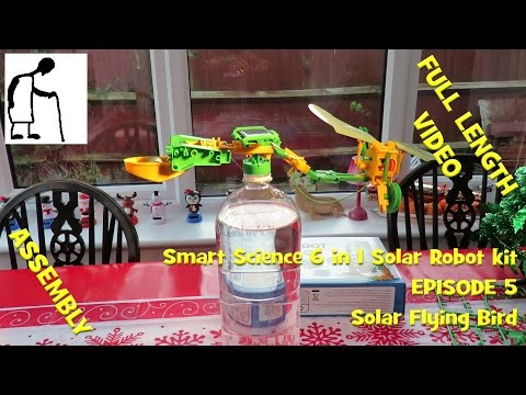 Smart Science 6 in 1 Solar Robot kit - Episode 5 Flying Bird FULL LENGTH VIDEO