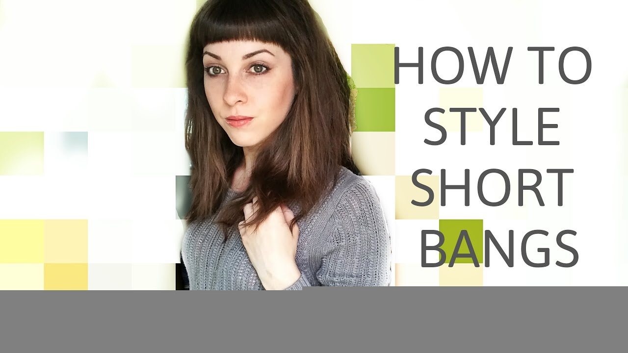 How To Style Short Bangs Hair Tutorial Youtube