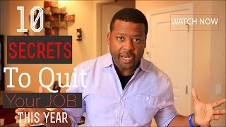 10 Secrets To Quit Your Job In 2018