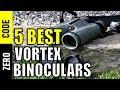 ☑️ 5 Best Vortex Binoculars | Top 5 Vortex Binoculars Reviews| Best Vortex Binoculars