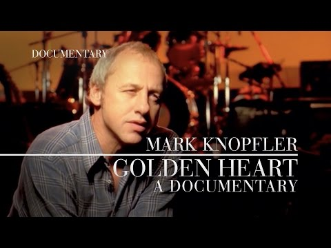 Mark Knopfler - Golden Heart: A Documentary (OFFICIAL)