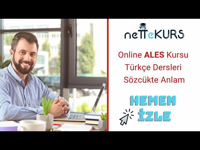 ALES Sözel - Türkçe - Sözcükte Anlam Soru Çözümü / nettekurs.com - Uzaktan Eğitim Dershanesi