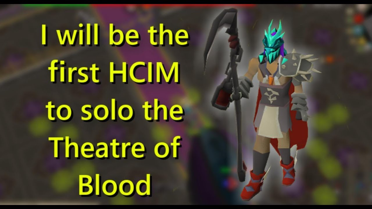 I will be the first HCIM to solo the Theatre of Blood (#1)