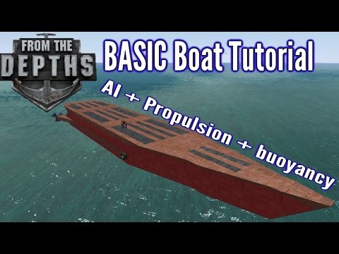 From The Depths | Boat Tutorial - The Basics (AI - Propulsion - Hull building)