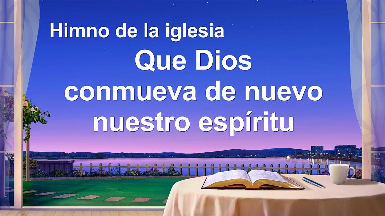 Canción cristiana | Que Dios conmueva de nuevo nuestro espíritu