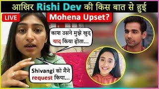 Mohena Kumari Reacts On Rishidev's Message On Social Media   Shows Concern For Shivangi Joshi & Team