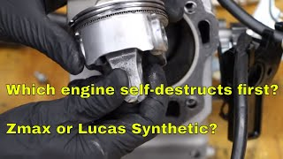Which engine self-destructs first? Zmax or Lucas Synthetic?