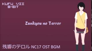 8-BIT - Zankyou no Terror - 残響のテロル NC17 OST BGM