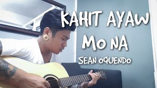Kahit Ayaw Mo Na This Band Sean Oquendo.mp3