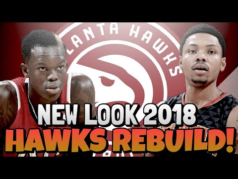 ATLANTA HAWKS 2018 REBUILD!!! THE DENNIS SCHROEDER ERA!!
