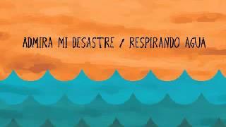 ♫ admira mi desastre - desastre II: Agua (letras) ♫