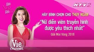 """Bình chọn ngay Thúy Ngân """"Nữ diễn viên truyền hình được yêu nhất"""" tại MAI VÀNG 2018"""