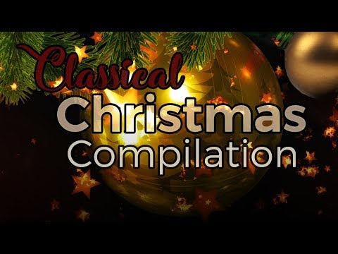 Classical Christmas Music Compilation Youtube