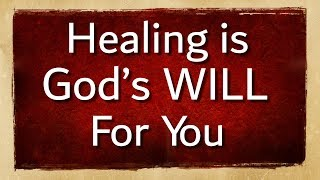 Healing Is God's Will For You