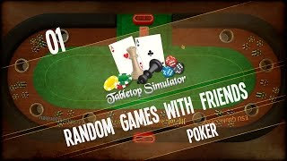 Random Games with Friends - Tabletop Simulator (Poker - Game 01) - Ep.01 - Rough Start!