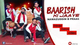 Baarish ki Jaaye | Cover Dannce |Bpraak | Jaani | Sunanda Sharma | Nawazuddin Siddiqui | Vunity |