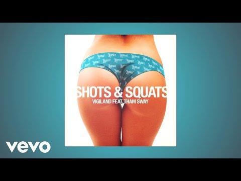 Vigiland - Shots & Squats ft. Tham Sway