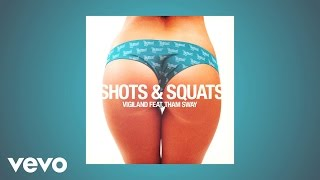 Vigiland - Shots & Squats ft. Tham Sway