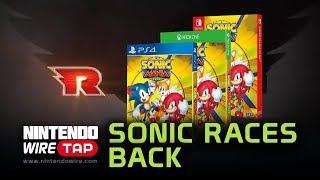 Sonic Racing Returns and Sonic Mania Plus | Nintendo Wiretap