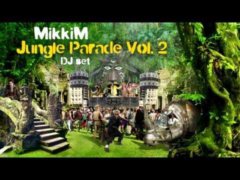 MikkiM - Jungle Parade Vol.2 - DJ set