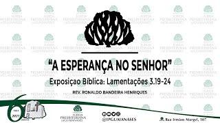 """Exposição Bíblica: """"A esperança no Senhor"""" - Lamentações 3:19-24"""