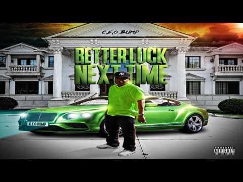 CEO Bump - Better Luck Next Time (Full Mixtape)