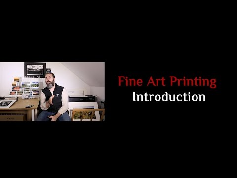 Introduction to Fine Art Printing