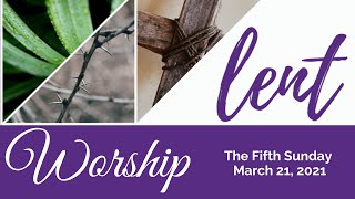 The Fifth Sunday of Lent