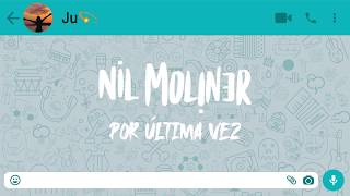 Nil Moliner - Por última vez (Lyric Video Oficial)