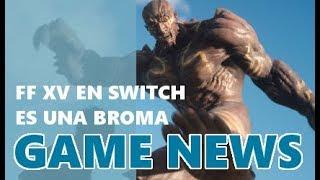 Tabata desmiente el lanzamiento de FFXV para Nintendo Switch - Game News 11/09/2017