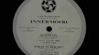 Innermood - What Is House? (What It Iz Mix)