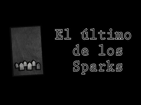 El último de los Sparks - Creepypasta de Jacob Newell