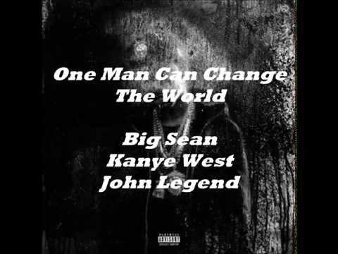 Big Sean - One Man Can Change The World -...