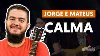 Calma - Jorge e Mateus (aula de violão)