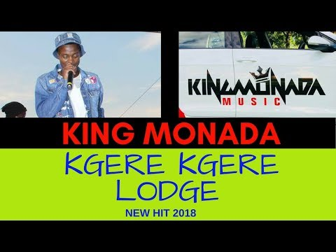 King Monada - Kgere Kgere Lodge |New Hit 2018|