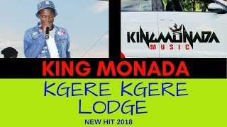 Download lagu King Monada - Kgere Kgere Lodge |New Hit 2018|