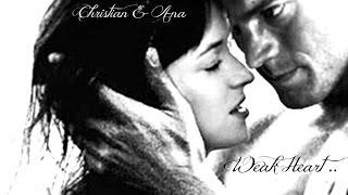 Christian And Ana ~ Weak Heart