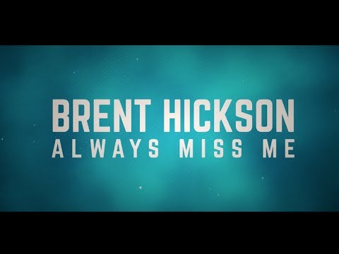 Always Miss Me - Brent Hickson - (Official Lyric Video) - UK British Country Music Singer