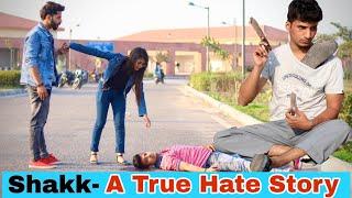 SHAKK  || A TRUE HATE STORY || Ya Ali || Gagan Summy