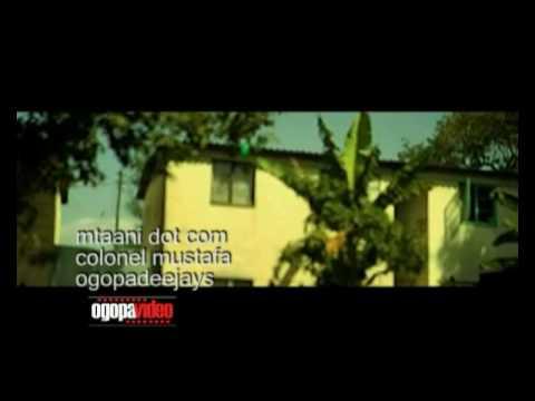 Colonel Mustafa -Mtaani dot com (ogopa video official)