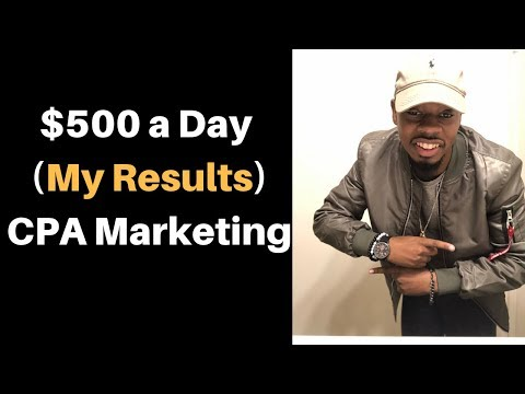 500$ Day My Results For CPA Affiliate Marketing -  MUST Watch