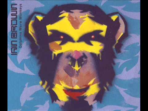 Dolphins Were Monkeys  - UNKLE featuring Ian Brown