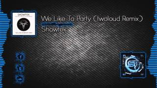 Showtek - We Like To Party (twoloud Remix) [Free Download]