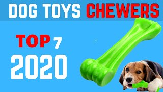 ✅ Best Dog Toys For Chewers 2020  | Top 7 Chew Toys For Dogs | Interactive Dog Toys.
